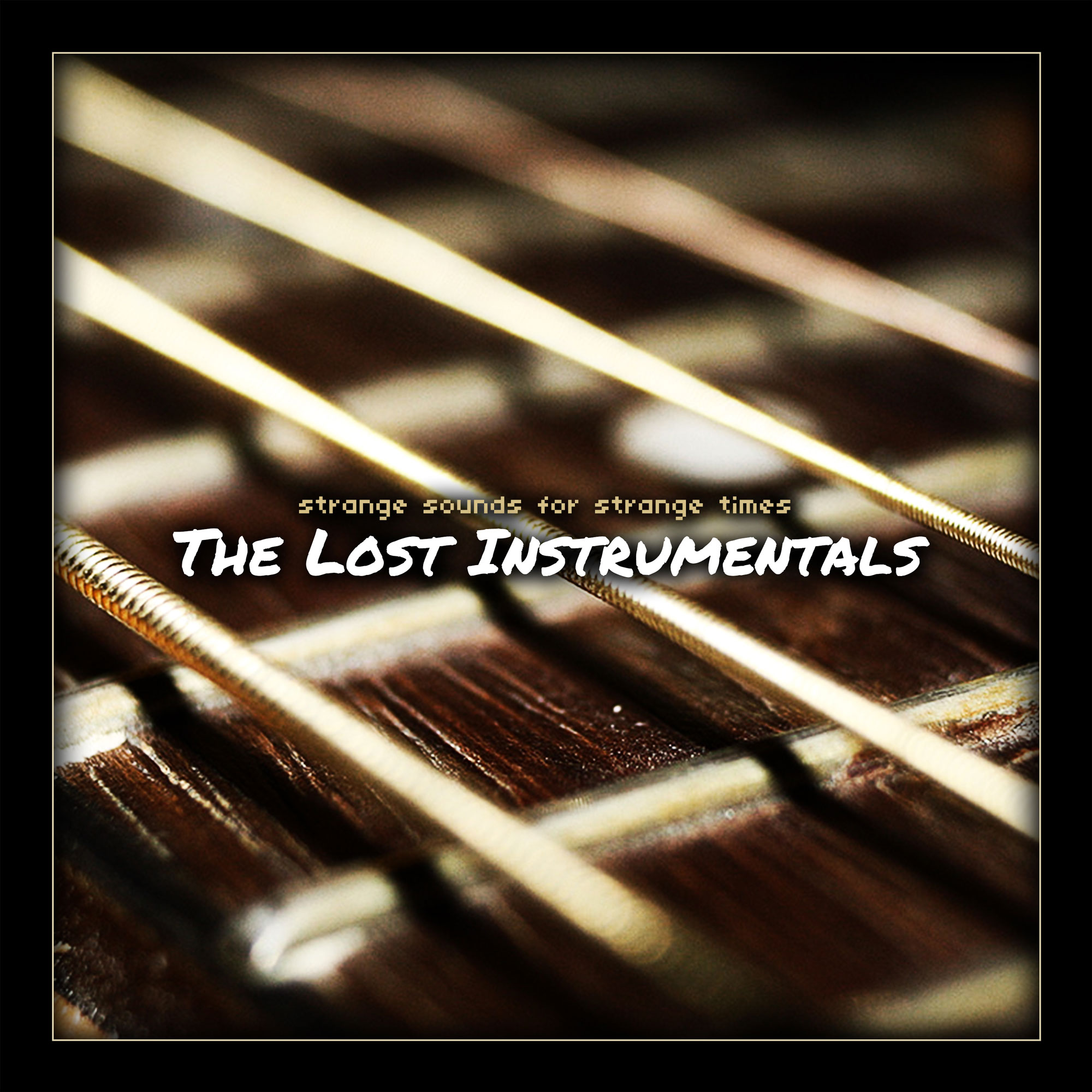 The Lost Instrumentals - Album Art - Strange Sounds for Strange Times - Anthony Carrozzo music